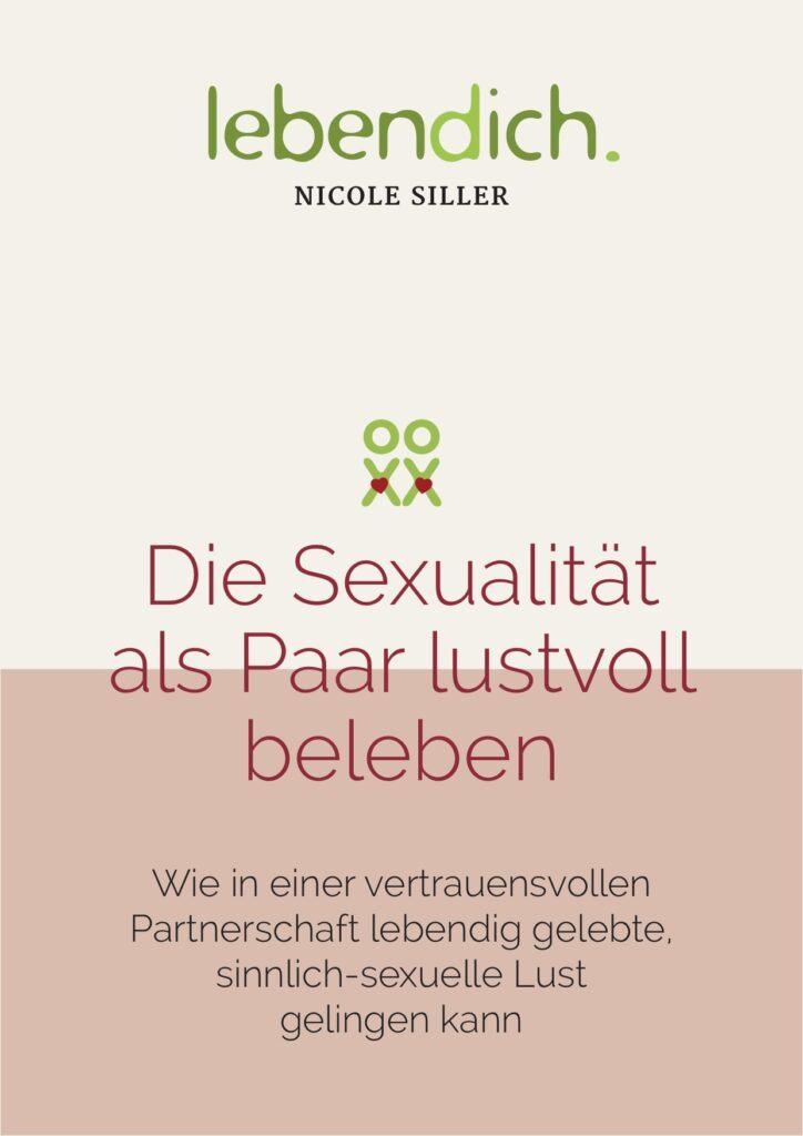 Die Sexualitaet als Paar lustvoll beleben. Das neue ebook von Nicole Siller.