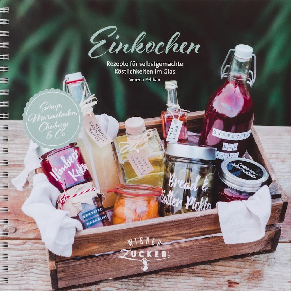 Einkochen-Rezepte-fuer-selbstgemachte-Koestlichkeiten-im-Glas-das-zweite-Buch-von-Verena-Pelikan